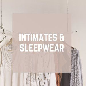 INTIMATES / SLEEPWEAR